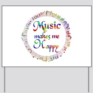 Music makes me Happy Yard Sign
