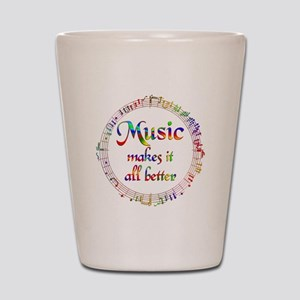 Music Makes it Better Shot Glass