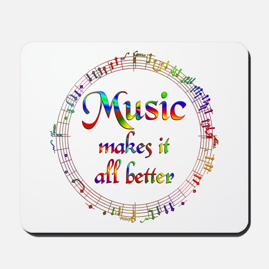 Music Makes it Better Mousepad