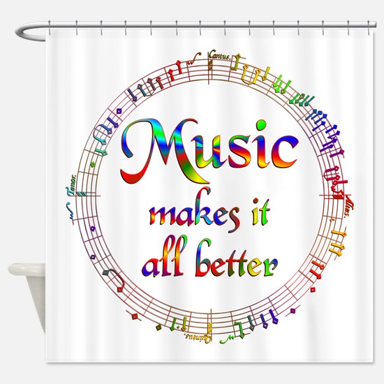 Music Makes it Better Shower Curtain