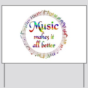 Music Makes it Better Yard Sign