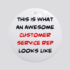 awesome customer service rep Round Ornament