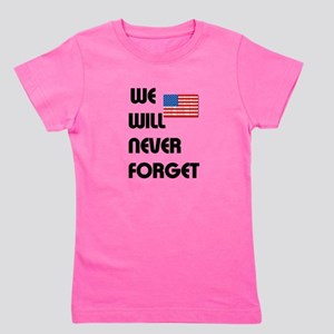 We will never forget Girl's Tee
