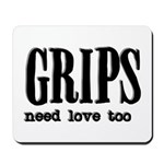 Grips Need Love, too Mousepad