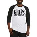 Grips Need Love, too Baseball Jersey