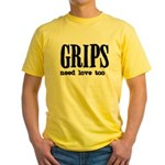 Grips Need Love, too Yellow T-Shirt