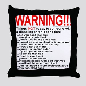 Chronic Condition Warning Throw Pillow