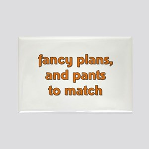 Fancy Plans, and Pants to Mat Rectangle Magnet