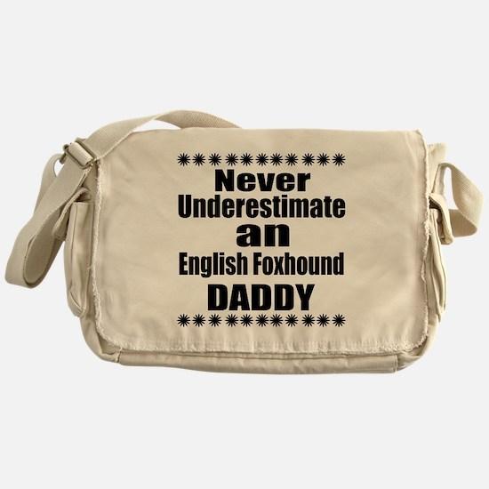 Never Underestimate English Foxhound Messenger Bag