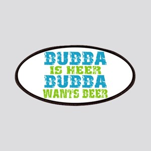 Bubba Is Here For Beer Patches
