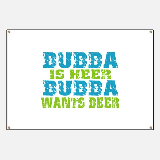 Bubba Is Here For Beer Banner