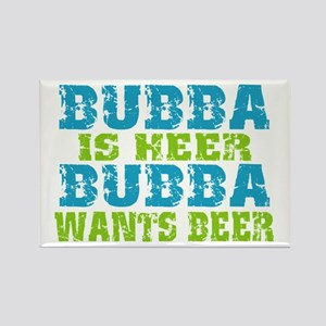 Bubba Is Here For Beer Rectangle Magnet