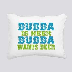 Bubba Is Here For Beer Rectangular Canvas Pillow