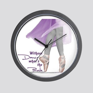 Without Dance what's the Poin Wall Clock