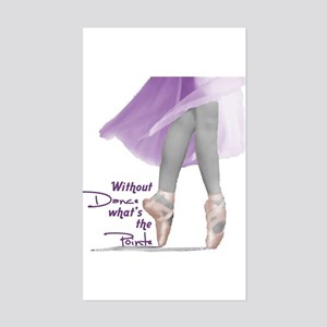 Without Dance what's the Poin Sticker (Rectangular