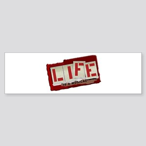 Life is a Musical - Bumper Sticker