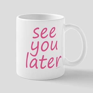 see you later pink Mug