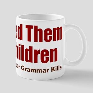 Feed Them Mug