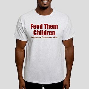 Feed Them Light T-Shirt
