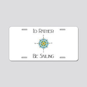 Id Rather Be Sailing Aluminum License Plate