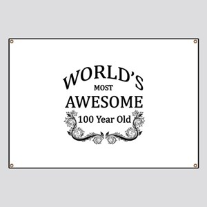 World's Most Awesome 100 Year Old Banner