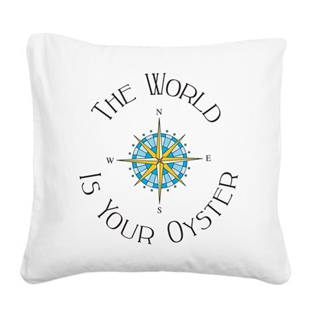 The World Is Your Oyster Square Canvas Pillow