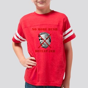 NO MORE BUSH, DEFEAT JEB Youth Football Shirt