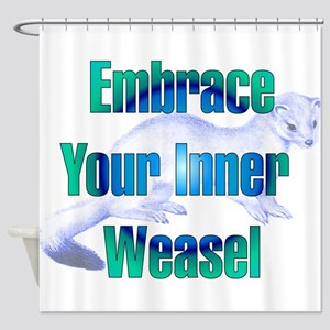 Embrace Your Inner Weasel Shower Curtain