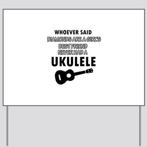 Ukulele Design better than Diamonds Yard Sign