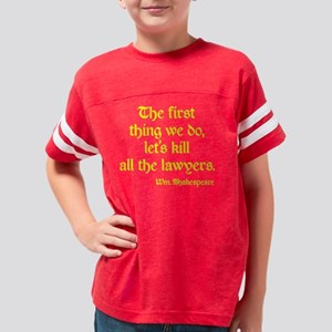 KIll all the Lawyers yellow o Youth Football Shirt