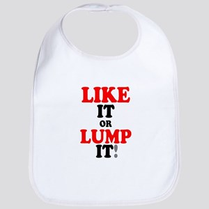 LIKE IT OR LUMP IT! Baby Bib
