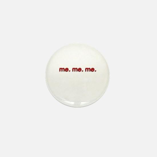 Me Me Me Mini Button