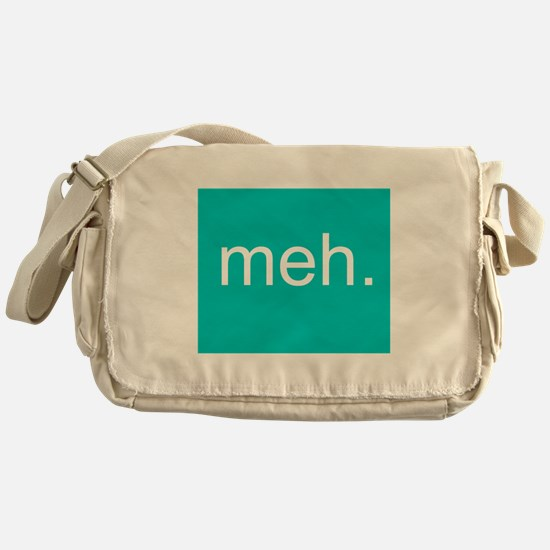 'meh.' Messenger Bag