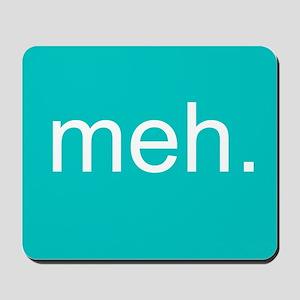 'meh.' Mousepad
