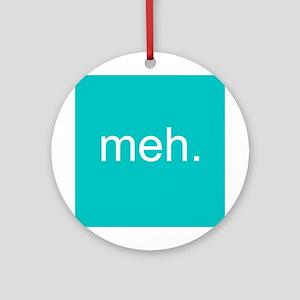'meh.' Ornament (Round)