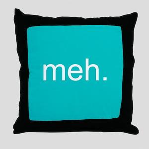 'meh.' Throw Pillow
