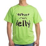 What Pot Belly? Green T-Shirt