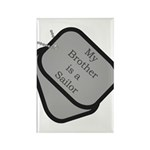 My Brother is a Sailor dog tag Rectangle Magnet (