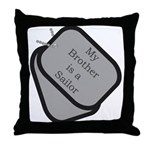 My Brother is a Sailor dog tag  Throw Pillow