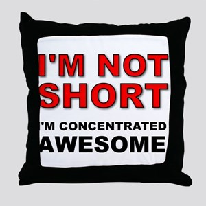 Not Short Concentrated Awesome Throw Pillow