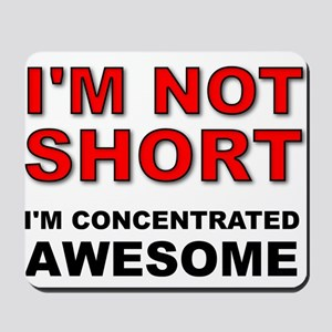 Not Short Concentrated Awesome Mousepad