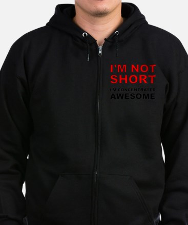 Not Short Concentrated Awesome Zipped Hoodie