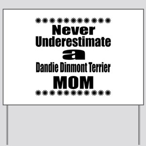 Dandie Dinmont Terrier Mom Yard Sign