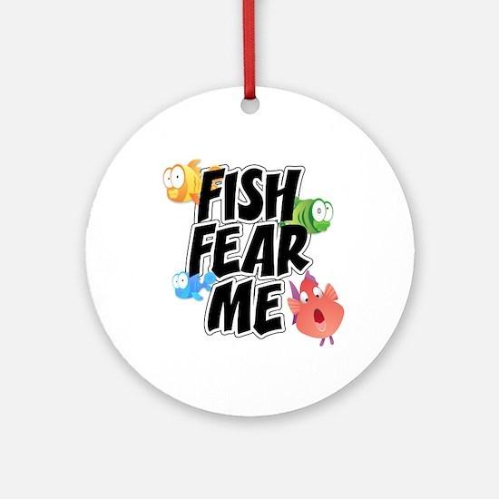 Fish Fear Me Ornament (Round)