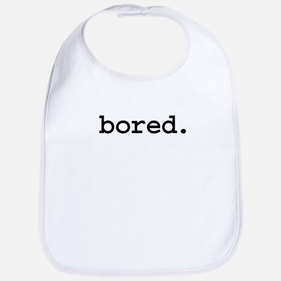 bored.jpg Bib