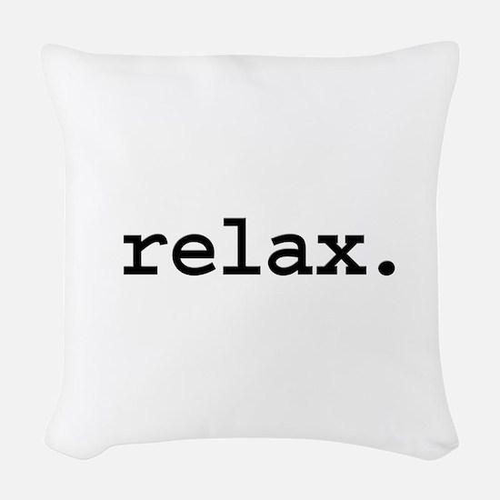 relax.jpg Woven Throw Pillow