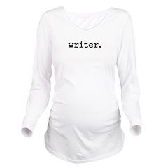 writer.jpg Long Sleeve Maternity T-Shirt