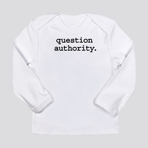 questionauthorityblk Long Sleeve Infant T-Shir