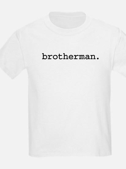 brotherman.jpg T-Shirt