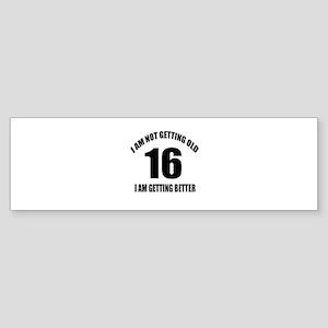 16 I Am Getting Better Sticker (Bumper)